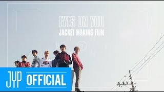 "GOT7 ""Eyes On You"" Jacket Making Film"