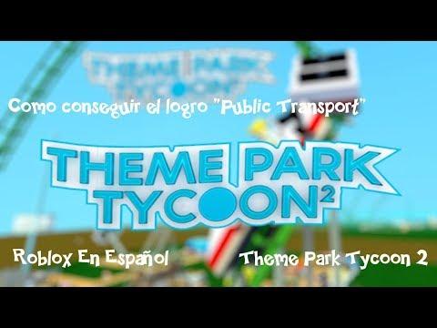 Como Desbloquear El Archivement Public Transport En Roblox Como Desbloquear El Logro Public Transport Theme Park Tycoon 2 Roblox En Espanol Youtube