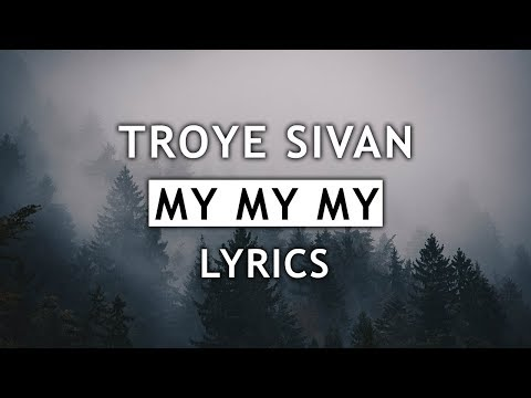 Troye Sivan  My My My! Lyrics