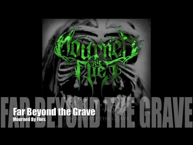 Mourned By Flies - Far Beyond the Grave (Official Lyric Video)