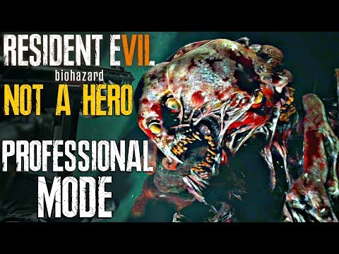RESIDENT EVIL 7 NOT A HERO - Professional Mode Walkthrough Part 1 FULL GAME (PS4 PRO) DLC