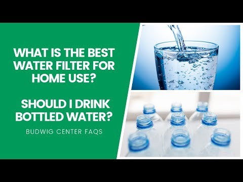 What Is The Best Water Filter For Home Use? Should I Drink Bottled Water?