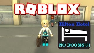 THERE'S NO ROOMS + NOBODY WORKS HERE?! ANGRY CUSTOMER | ROBLOX HILTON HOTEL V5 GAMER GIRL