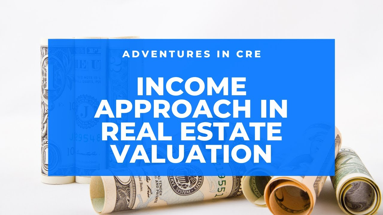 how to use the income approach to value income producing property
