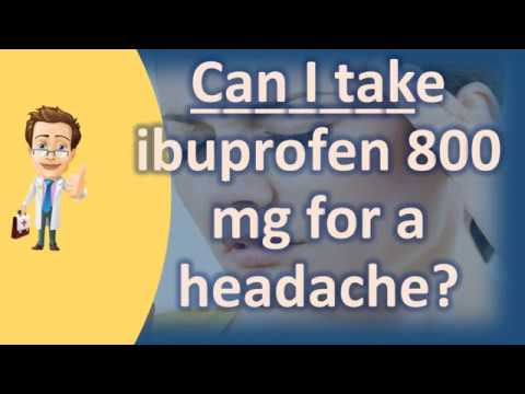 Can I take ibuprofen 800 mg for a headache ? | Health Channel