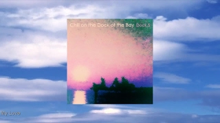 Various Artists - Chill on the Dock of the Bay - Dock.5
