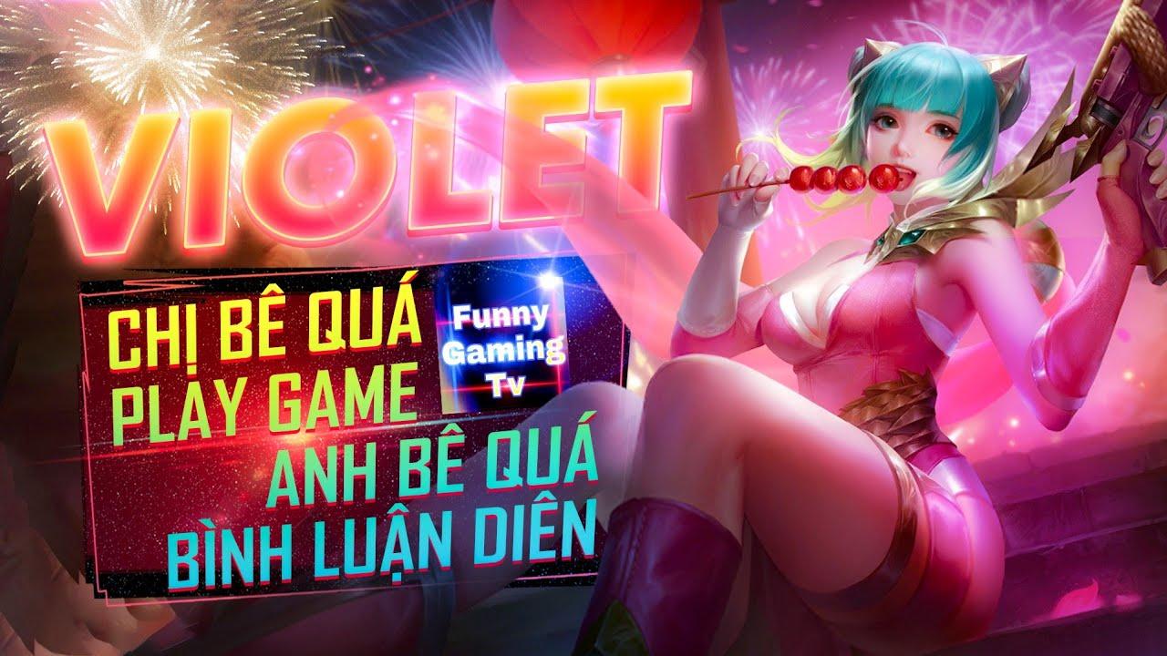 LIÊN QUÂN | FUNNY GAMING TV nhờ VỢ cầm Violet quánh giúp 1 trận game
