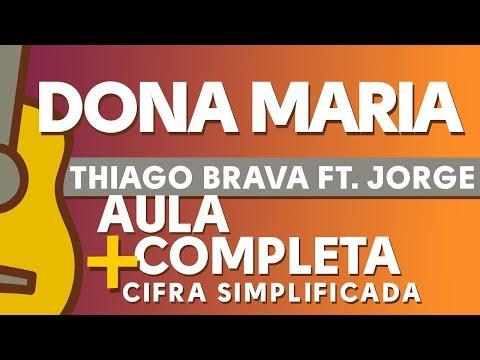 DONA MARIA Thiago Brava -  COMPLETA PARA VIOLÃO + CIFRA