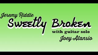 Sweetly Broken with Guitar Solo