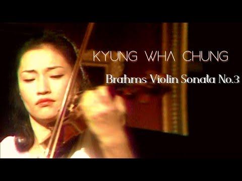 Kyung Wha Chung plays Brahms violin sonata No.3