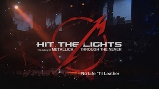 Hit the Lights: The Making of Metallica Through the Never - Bonus Chapter: No Life Til Leather YouTube Videos