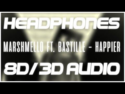 Marshmello Ft. Bastille - Happier (8D AUDIO & 3D AUDIO) 😍🎧
