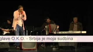 Iz glave O.K.O. - Srbija je moja sudbina