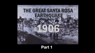 1906 Santa Rosa Earthquake pt 1