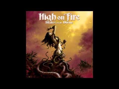 High On Fire - Snakes For The Divine [ Full Album | 2010]