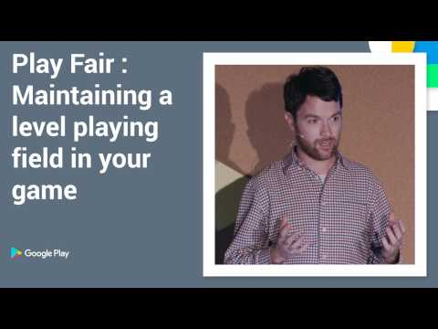 Playtime 2016 - Play fair: Maintaining a level playing field in your game