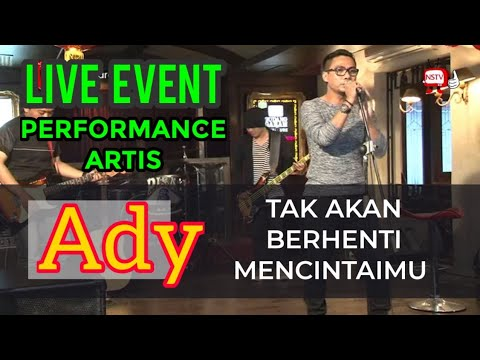 Ady- Tak Akan Berhenti Mencintaimu - Live Event And Performance - Pissa Cafe