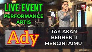 Ady- Tak Akan Berhenti Mencintaimu - Live Event And Performance - Pissa Cafe