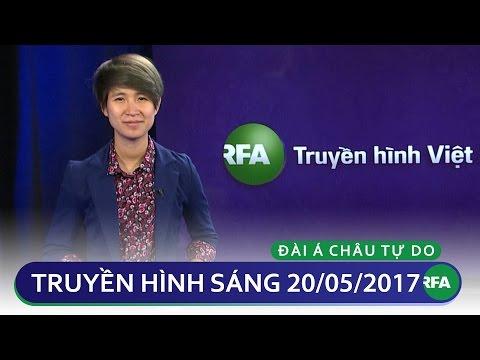 Tin tức thời sự sáng 20/05/2017 | RFA Vietnamese News