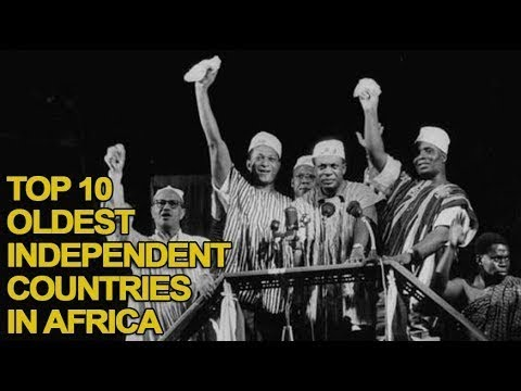Top 10 Oldest Indepedent Countries in Africa