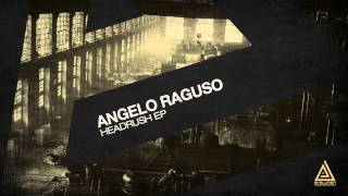 Angelo Raguso, FAW9 - Headrush (Original Mix) [Evolution]