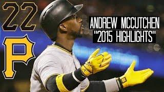 Andrew McCutchen   2015 Pirates Highlights ᴴᴰ