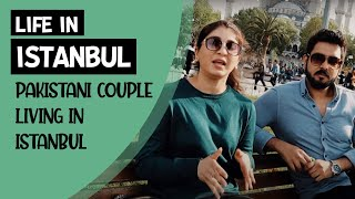 Life In Istanbul | Business & Jobs In Istanbul | Pakistani Couple Living In