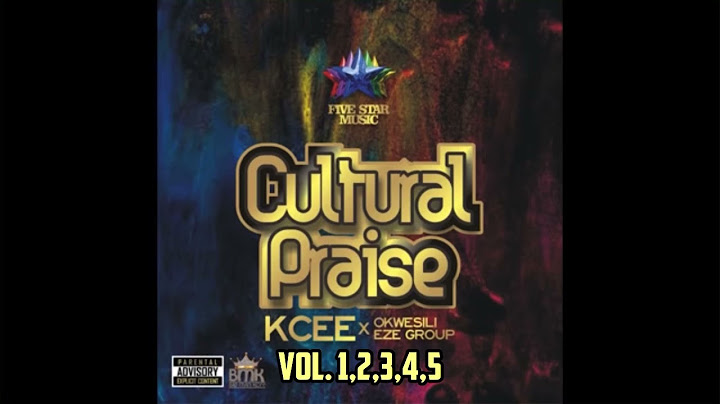 kcee x okwesili eze group  cultural praise volume 12345 full audio