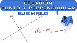 Ecuación de la recta que pasa por un punto y es perpendicular a otra | Ejemplo 1