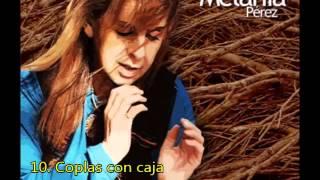 Melania Pérez - Coplas con caja (La flor del comprendimiento)