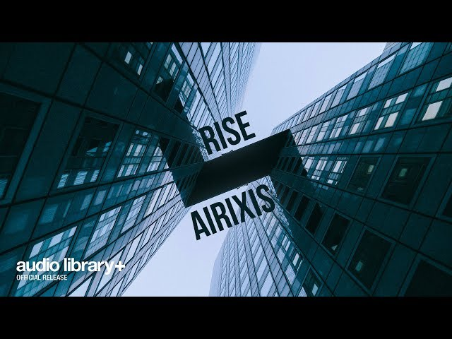 Rise (Free Music) — Airixis [Audio Library Release]