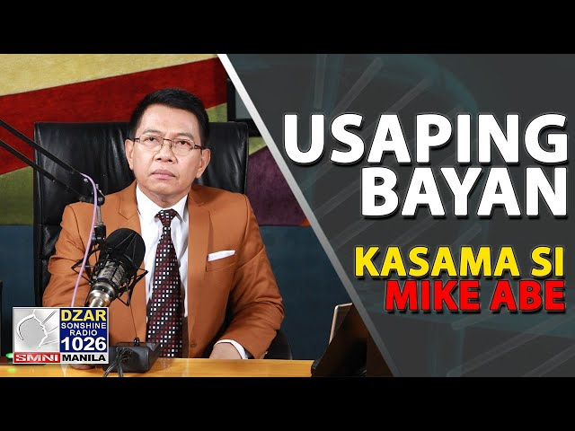 USAPING BAYAN WITH MIKE ABE