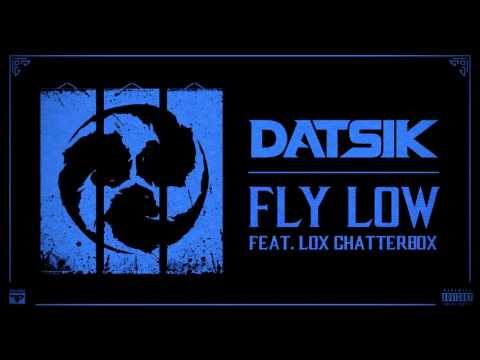 Datsik - Fly Low ft Chatterbox [Official Audio]