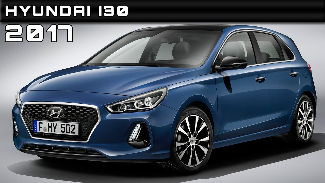2017 Hyundai I30 Review Redesign And Price >> 2017 Hyundai I30 Review Rendered Price Specs Release Date Youtube