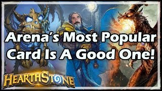 [Hearthstone] Arena's Most Popular Card Is A Good One!
