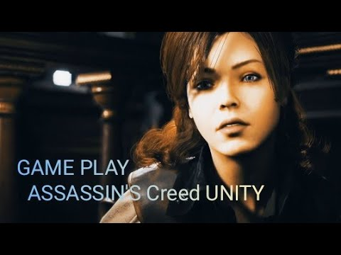 ASSASSIN'S CREED UNITY GAMEPLAY |