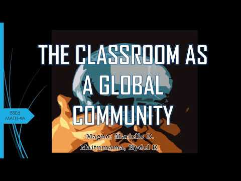THE CLASSROOM AS A GLOBAL COMMUNITY