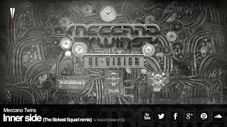 Meccano Twins - Inner side (The Sickest Squad remix) (Traxtorm Records - TRAX 0125)