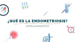 ¿Qué es la endometriosis? | Cápsulas Conceptum