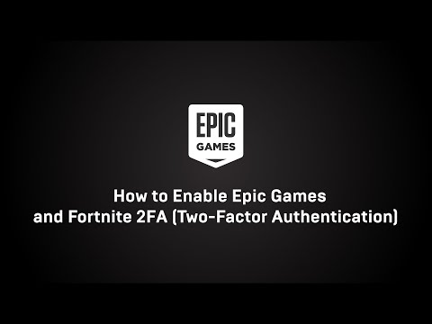 How To Enable Epic Games And Fortnite 2FA (Two-Factor Authentication) - Epic Games Support