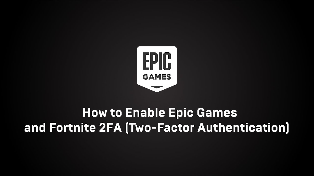 Two Factor Authentication And How To Enable It Epic Accounts Support