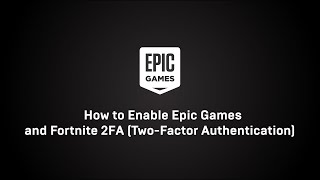 How To Enable Epic Games And Fortnite 2fa  Two-factor Authentication  - Epic Games Support
