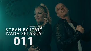 Boban Rajovic i Ivana Selakov - 011 (verzija 2020/Official Video)