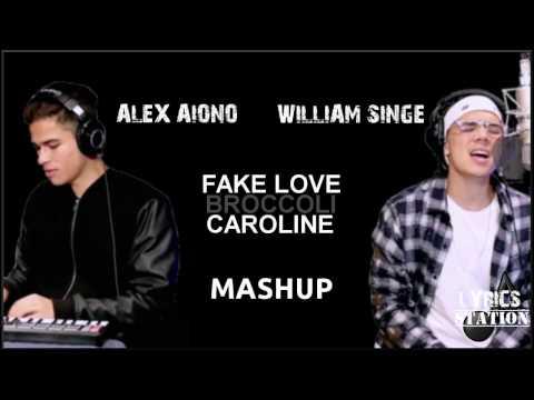 Lyrics: Alex Aiono & William Singe - Fake Love |  Broccoli | Caroline Mashup