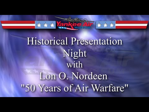 The Yankee Air Museum's Historical Presentation Night With Lon O. Nordeen.
