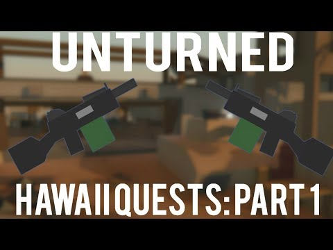 Unturned: All Hawaii quests part 1
