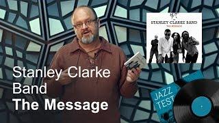 Stanley Clarke Band – The Message | JAZZ TEST