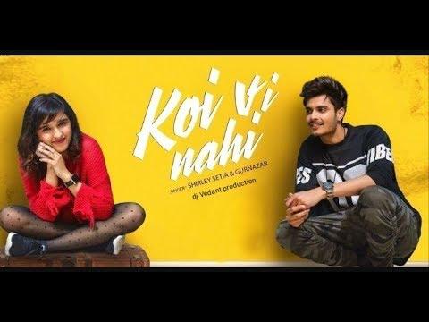 Koi Vi Nahi (Full Video) | Shirley Setia | Gurnazar | Rajat Nagpal Latest Songs 2018| dj Vedant