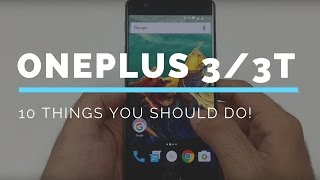 OnePlus 3/3T Features (10 things you should do) - India Unit