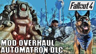 Fallout 4 Mod Overhaul - Automatron DLC Robotics
